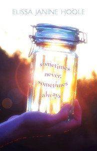 Cover art for Sometimes Never, Sometimes Always by Elissa Janine Hoole