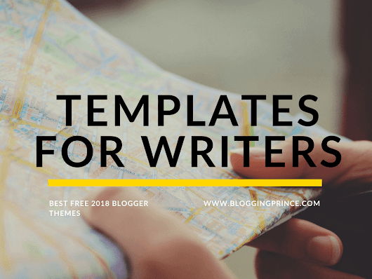 7 Best Free Blogger Templates For Writers in 2018