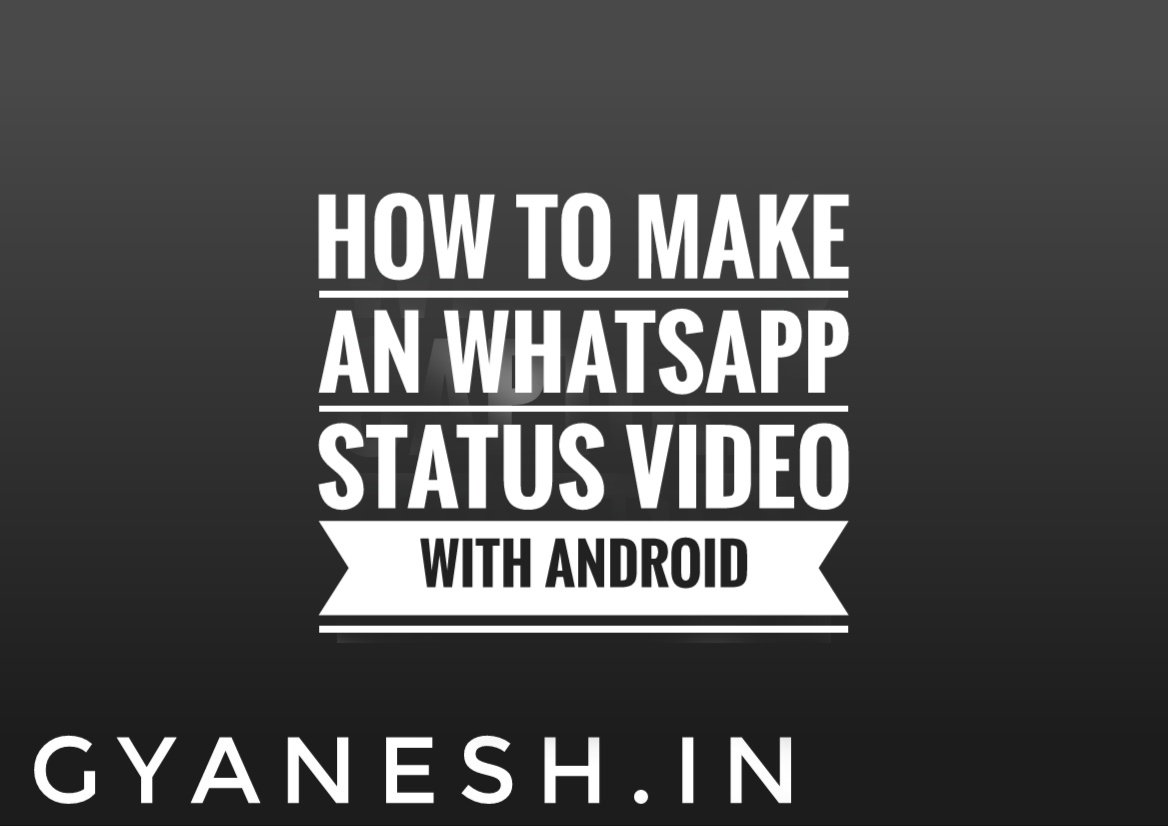 How To Make Whatsapp Status Video With Android