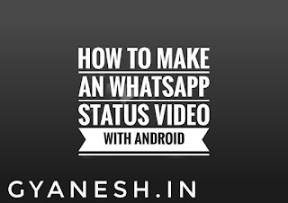 How To Make An Whatsapp Status Video With Android