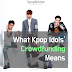 What Kpop Idols' Crowdfunding Means