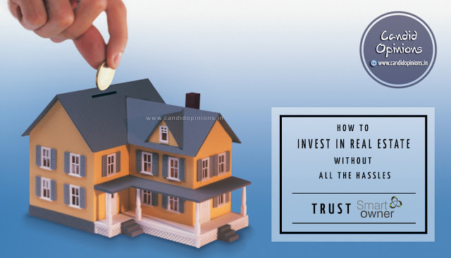 How to invest in Real Estate without any hassle