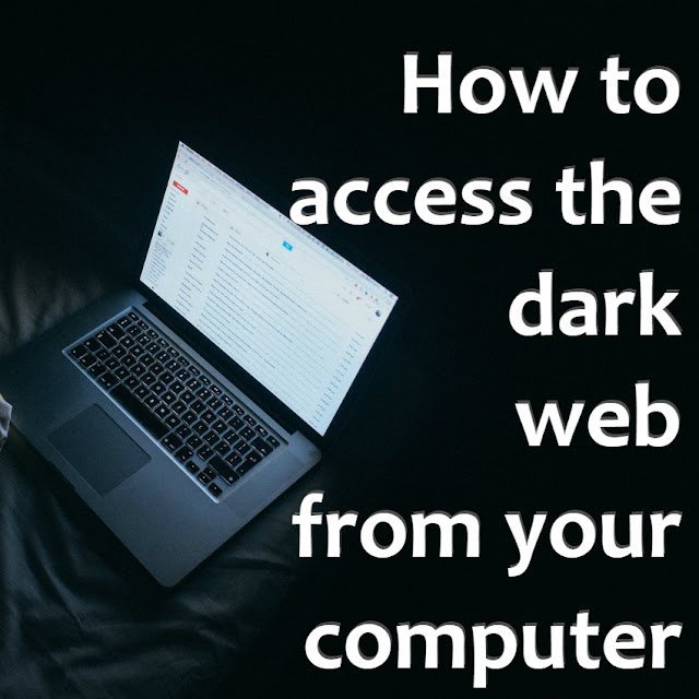 How to access the dark web from your computer with pictures ccuart
