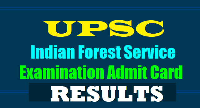 upsc ifs indian forest service main examination results admit card 2017,upsc ifos results admit cards,upsc ifs main exam results admit cards, indian forest service main exam results hall tickets