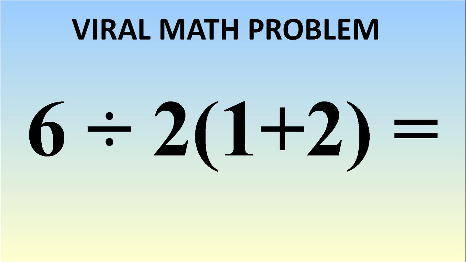 TEST: This Math Equation Is Breaking The Internet. Can You Figure Out The Right Solution?