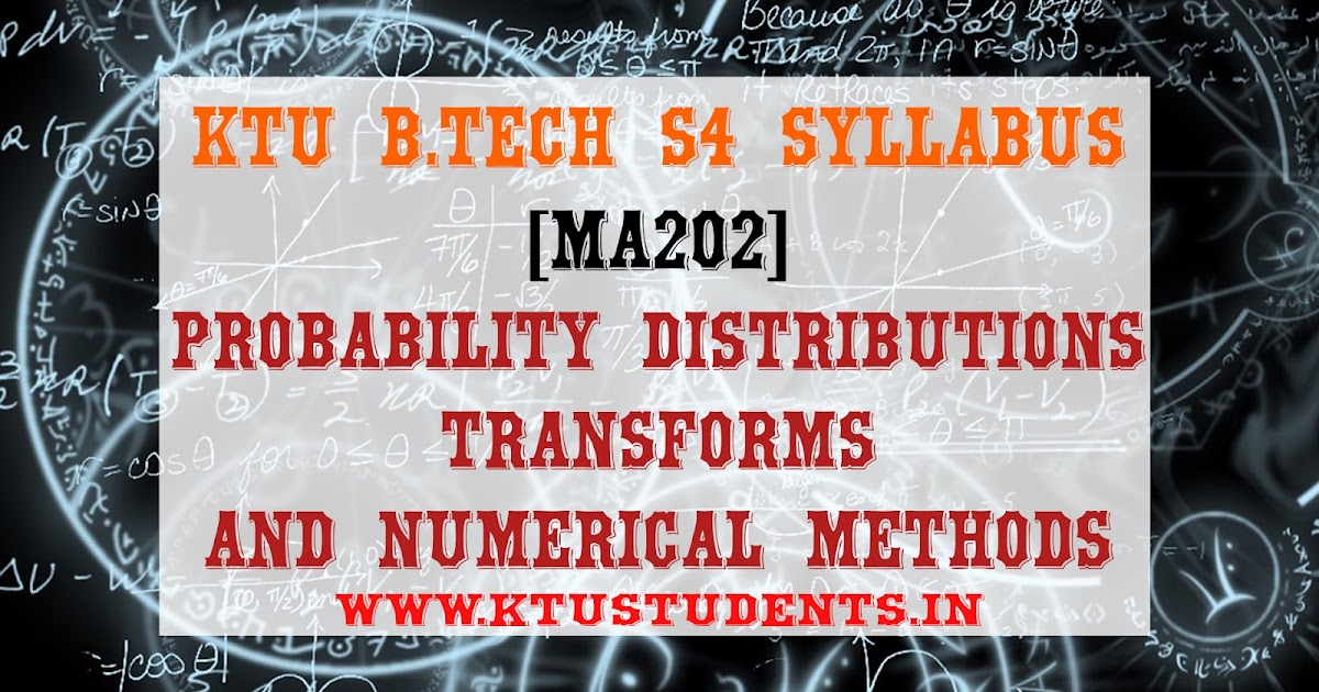 MA202 Probability Distributions,Transforms and Numerical Methods:S4 Syllabus | KTU Students