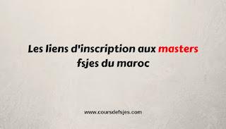 Les liens d'inscription aux masters fsjes du maroc