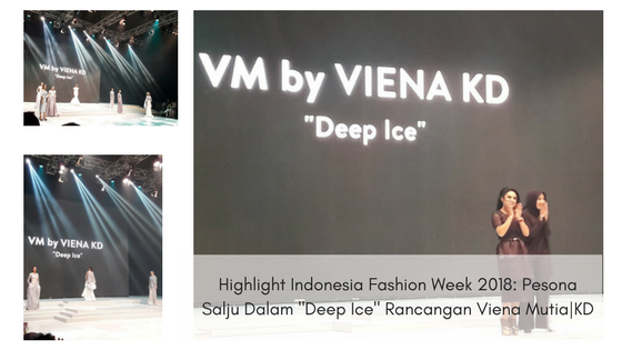"Highlight Indonesia Fashion Week 2018: Pesona Salju Dalam ""Deep Ice"" Rancangan Viena Mutia
