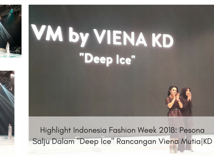 Highlight Indonesia Fashion Week 2018: Pesona Salju Dalam 'Deep Ice' Rancangan Viena Mutia|KD