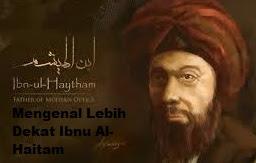 Mengenal Lebih Dekat Ibnu Al-Haitam