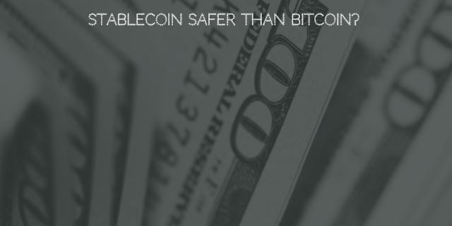 Stablecoin safer than Bitcoin?