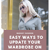 Easy Ways to Update Your Wardrobe on a Budget