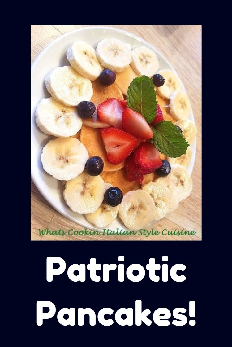 these are homemade pancakes with bananas, strawberries and blueberries for 4th of july breakfast