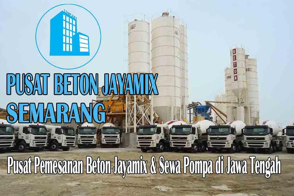 HARGA BETON JAYAMIX SEMARANG JAWA TENGAH PER M3 TERBARU 2020