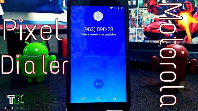 Install New Google Pixel Dialer App on Moto Smartphone