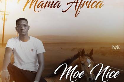 "[Music] Moe'Nice (Orinlabi)- Mama Africa ""Prod. Blaqman"""