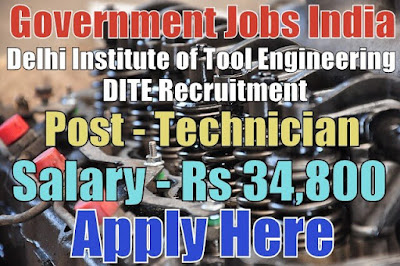 Delhi institute of Tool Engineering DITE Recruitment 2017
