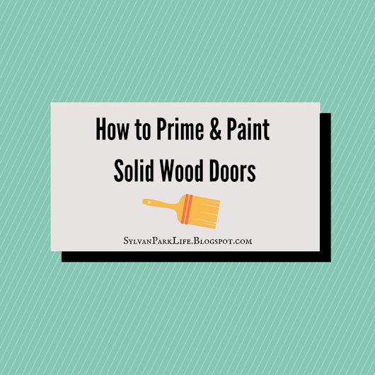 How To Prime & Paint Solid Wood Doors {and a FREE Printable!!}