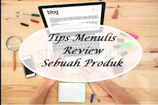 http://www.nurulfitri.com/2016/04/tips-menulis-review-sebuah-produk.html