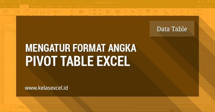 Panduan Menerapkan Number Format Pada PivotTable Excel