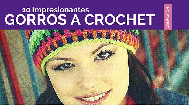 10 Impresionantes Gorros y Sombreros a Crochet fáciles de hacer