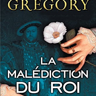 La malédiction du roi de Philippa Gregory