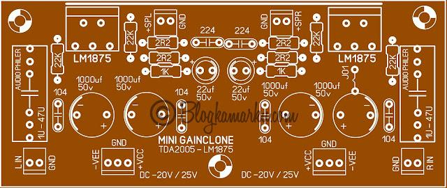 Membuat Power Mini amplifier Gain Clone dengan LM1875 dan TDA 2005