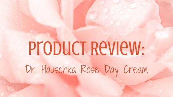 dr. hauschka rose day cream