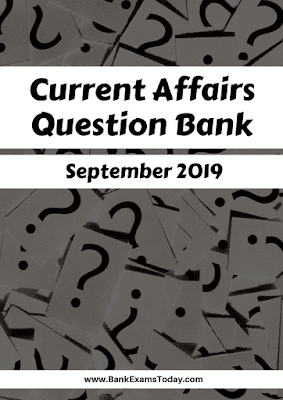 Current Affairs Question Bank: September 2019
