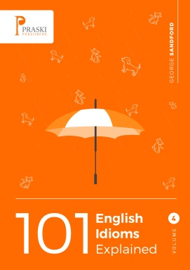 101 English Idioms Explained Volume 4