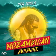 YPG Jones - Mozambican Sunshine [Prod. Islamic]  [Reggae] (2o19)