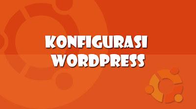 Instalasi dan Konfigurasi Wordpress di Ubuntu 16