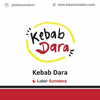 Lowongan Kerja Padang: Kebab Dara Juni 2021