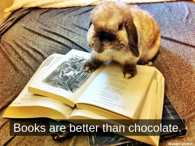 Books are better than chocolate.