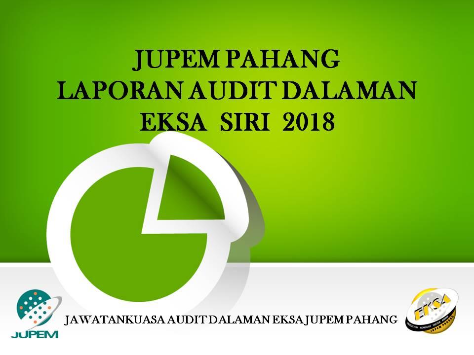 Eksa Jupem Pahang Laporan Audit Dalaman Eksa Siri 2018