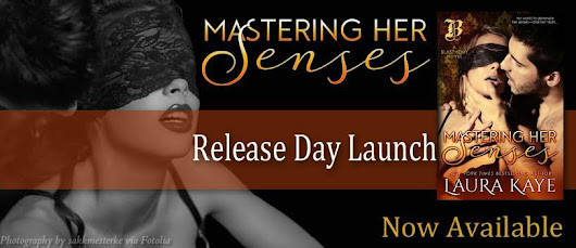 Release Day Launch: Mastering her Senses by Laura Kaye (Blasphemy, #2)