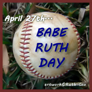 311bc376b3e74 abitosunshine  April 27th is National Babe Ruth Day