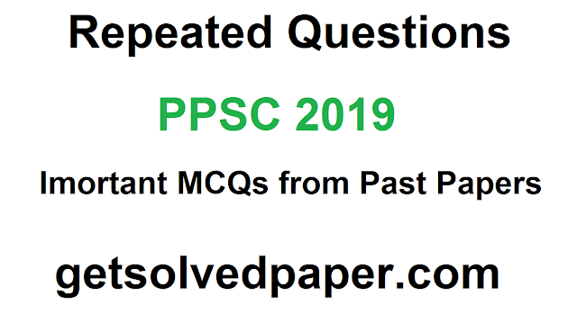 PPSC Important Questions | Repeated MCQs 2019