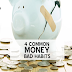 4 COMMON MONEY BAD HABITS