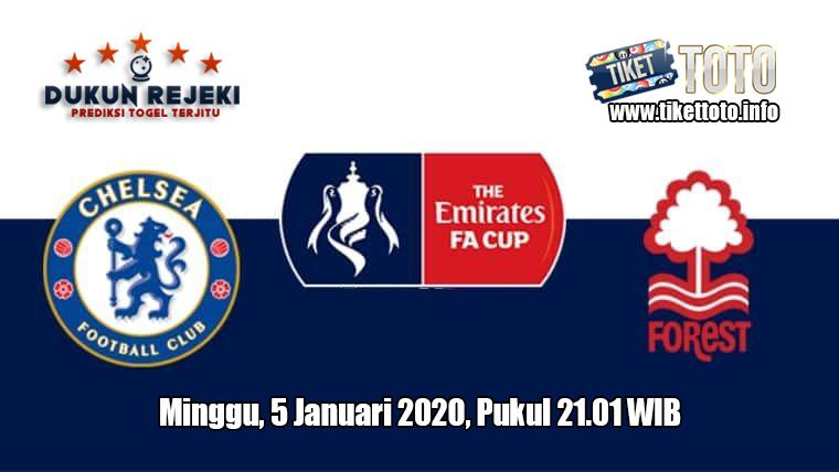 Prediksi FA Cup Chelsea VS Nottingham Forest 5 Januari 2020