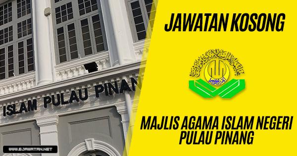 jawatan kosong kerajaan Majlis Agama Islam Negeri Pulau Pinang (MAINPP) 2018