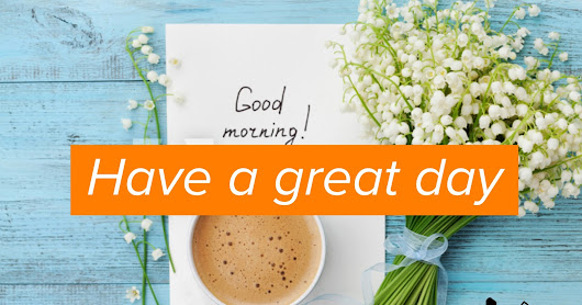 Have-a-great-day-today-wishes-HD
