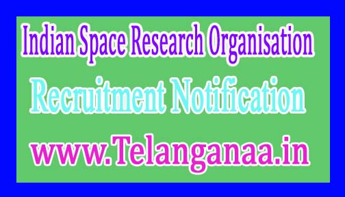 Indian Space Research Organisation – ISRO Recruitment Notification 2017