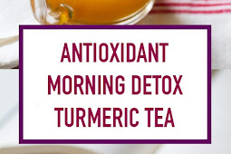 Antioxidant Morning Detox Turmeric Tea