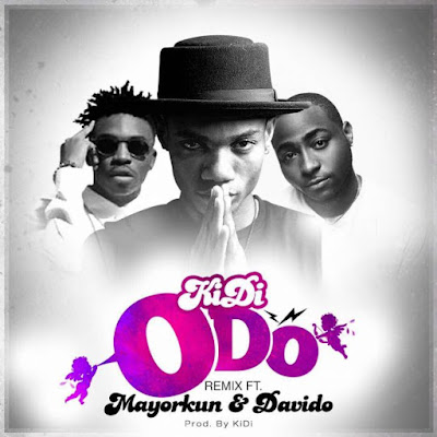 KIDI FT DAVIDO, MAYORKUN - ODO (REMIX)
