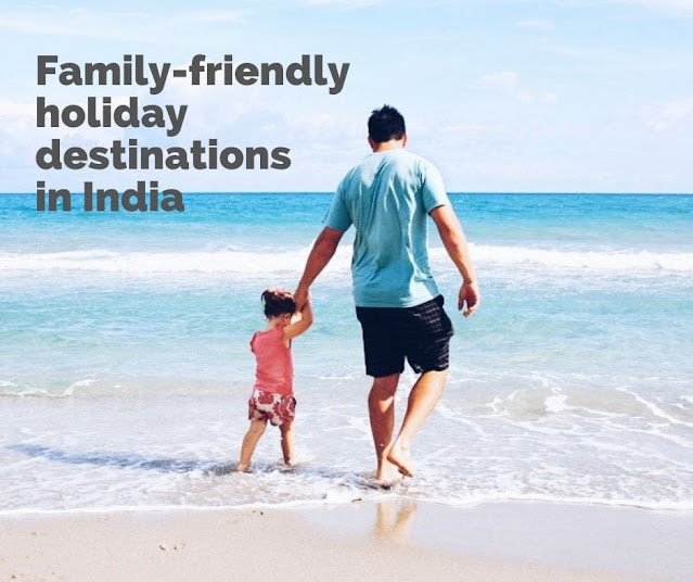 Family-friendly holiday destinations in India