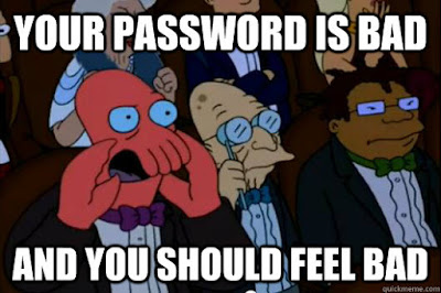 Your password is bad and you should feel bad - Zoidberg shouting meme