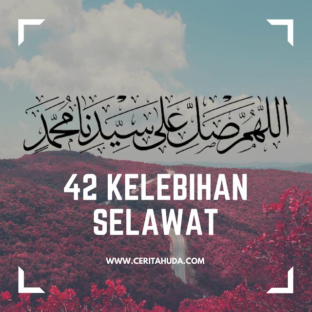 42 Kelebihan Berselawat ke atas Nabi Muhammad SAW