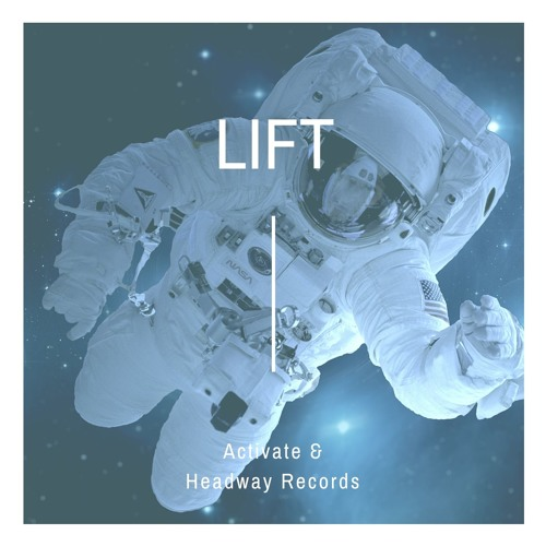 Lift el nuevo Álbum de Activate & Headway Records