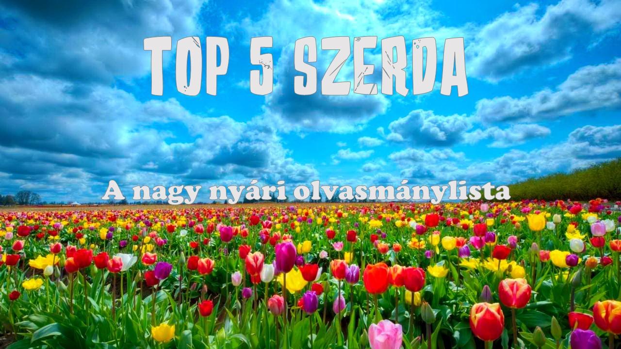 TOP 5 Szerda - A nagy nyári olvasmánylista